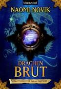 Drachenbrut (Die Feuerreiter Seiner Majestät, #1) - Naomi Novik, Marianne Schmidt