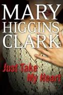 Just Take My Heart - Mary Higgins Clark