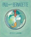 Paul Meets Bernadette - Rosy Lamb