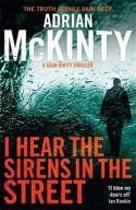 I Hear the Sirens in the Street - Adrian McKinty