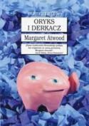 Oryks i Derkacz - Margaret Atwood