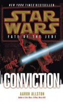 Star Wars: Fate of the Jedi: Conviction - Aaron Allston