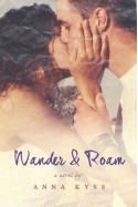 Wander and Roam (Wander Series) - Anna Kyss