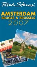 Rick Steves' Amsterdam, Bruges & Brussels 2007 (Rick Steves' City and Regional Guides) - Rick Steves, Gene Openshaw