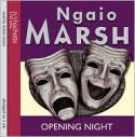 Opening Night (Roderick Alleyn Series) - Ngaio Marsh, Read by Anton Lesser