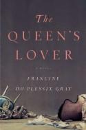 The Queen's Lover - Francine du Plessix Gray