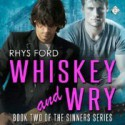 Whiskey and Wry - Tristan James, Rhys Ford