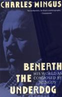 Beneath the Underdog - Charles Mingus, Erroll McDonald