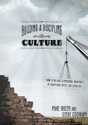 Building a Discipling Culture - Mike Breen