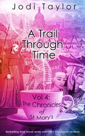 A Trail Through Time (The Chronicles of St Mary's Book 4) - Jodi Taylor