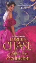 Silk Is For Seduction - Loretta Chase