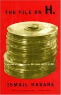 The File on H - Ismail Kadaré, David Bellos, Jusuf Vrioni