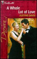 A Whole Lot of Love - Justine Davis