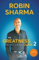 The Greatness Guide, Book 2: 101 More Insights to Get You to World Class - Robin Sharma