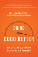 Doing Good Better: How Effective Altruism Can Help You Make a Difference - William MacAskill