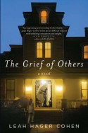 The Grief of Others - Leah Hager Cohen