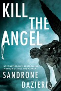 Kill the Angel: A Novel (Caselli and Torre Series) - Sandrone Dazieri