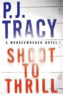 Shoot to Thrill - P.J. Tracy