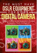 Photography: The Must Have DSLR Equipment For Your Digital Camera: Necessary Accessories And Equipment An Amateur Photographer Needs As A Beginner (Glass, ... (DSLR Cameras, Camera Accessories Book 2) - Crys Kirkland, Photography Techniques, Photography Reference