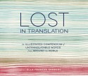 Lost in Translation: An Illustrated Compendium of Untranslatable Words from Around the World - Ella Frances Sanders