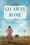 Go Away Home - Carol Bodensteiner