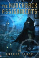 The Hunchback Assignments - Arthur Slade