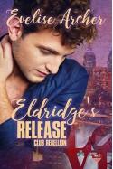Eldridge's Release (Club Rebellion #1) - Evelise Archer