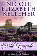 Wild Lavender (The Aurelian Guard #1) - Nicole Elizabeth Kelleher
