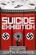 The Suicide Exhibition: A Novel - Justin Richards