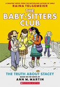 The Baby-Sitters Club Graphix #2: The Truth About Stacey (Full Color Edition) - Raina Telgemeier, Ann M. Martin