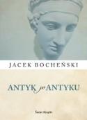 Antyk po antyku - Jacek Bocheński