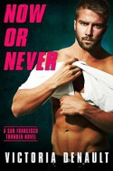 Now or Never (San Francisco Thunder #4) - Victoria Denault