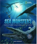 Sea Monsters: Prehistoric Creatures of the Deep - Mike Everhart