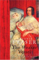 The Weaker Vessel, Woman's Lot in Seventeenth-Century England, Part 1 - Antonia Fraser