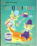 The Color Kittens (A Little Golden Book) - Margaret Wise Brown, Alice Provensen, Martin Provensen