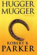Hugger Mugger - Robert B. Parker