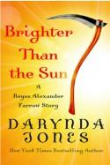Brighter Than the Sun - Darynda Jones