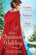 At the Christmas Wedding - Caroline Linden, Maya Rodale, Katharine Ashe