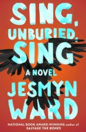 Sing, Unburied, Sing: A Novel - Jesmyn Ward