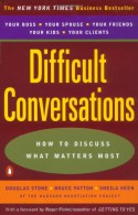 Difficult Conversations: How to Discuss What Matters Most - Douglas Stone, Bruce Patton, Sheila Heen