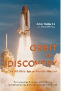 Orbit of Discovery: The All-Ohio Space Shuttle Mission - Don Thomas