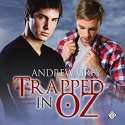 Trapped in Oz (Tales from Kansas Book 3) - Andrew Grey