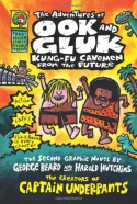 The Adventures of Ook and Gluk, Kung-Fu Cavemen from the Future - Dav Pilkey, George Beard, Harold Hutchins