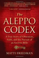 The Aleppo Codex: The True Story of Obsession, Faith, and the International Pursuit of an Ancient Bible - Matti Friedman