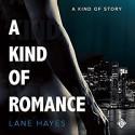 A Kind of Romance - Lane Hayes