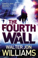 The Fourth Wall - Walter Jon Williams