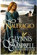 Il Naufragio (Le Fanciulle Guerriere di Rivenloch Vol. 0) - Glynnis Campbell