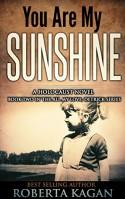 You Are My Sunshine: A Novel Of The Holocaust (All My Love Detrick Book 2) - Roberta Kagan