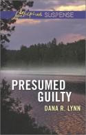 Presumed Guilty - Dana R. Lynn