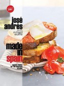 Made in Spain: Spanish Dishes for the American Kitchen - José Andres